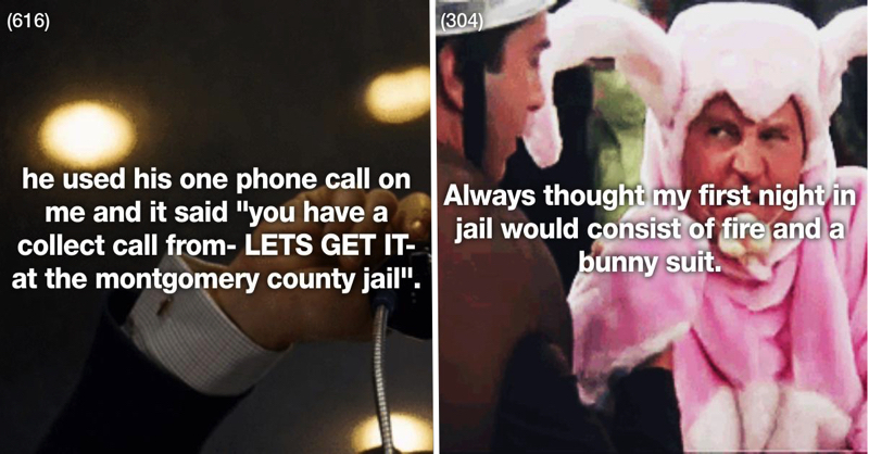 These 31 People Went To Jail And Lived To Text About It