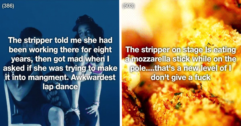 27 Hilarious Stripper Stories That Are Worth The Ones