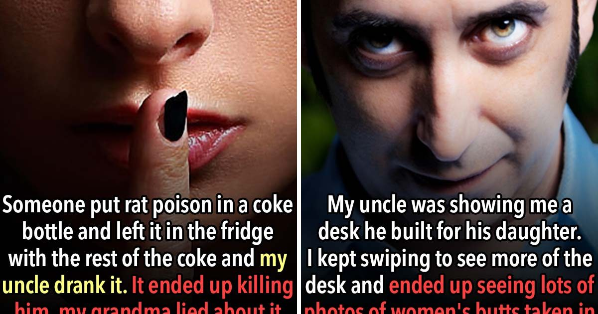 21 Family Members Confess The Creepiest Things They Know About a Relative