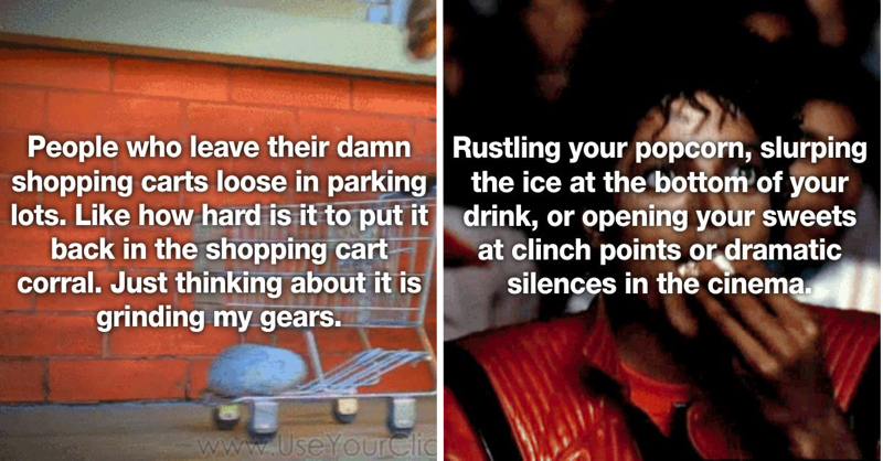 These 27 Infuriatingly Annoying Habits Will Ruin Your Day