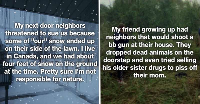 25 Neighbors From Hell That You Won't Believe