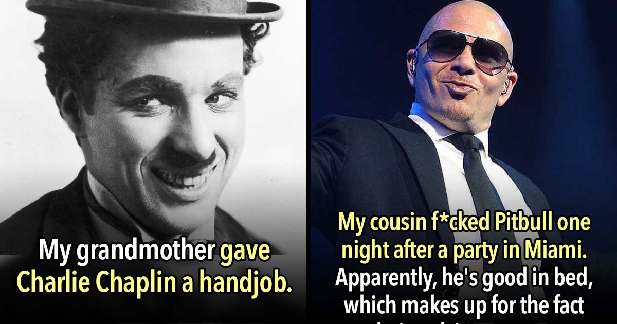 These 19 People Have Family Members That Banged A Celebrity