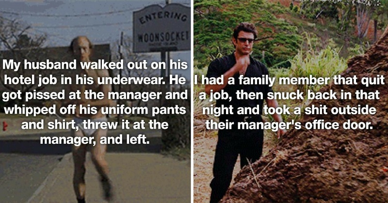 """19 Of The Most Epic """"I Quit' Stories Ever"""
