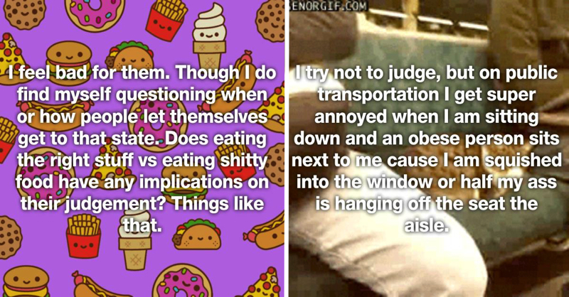 25 People Confess What They Really Think When They See An Obese Person