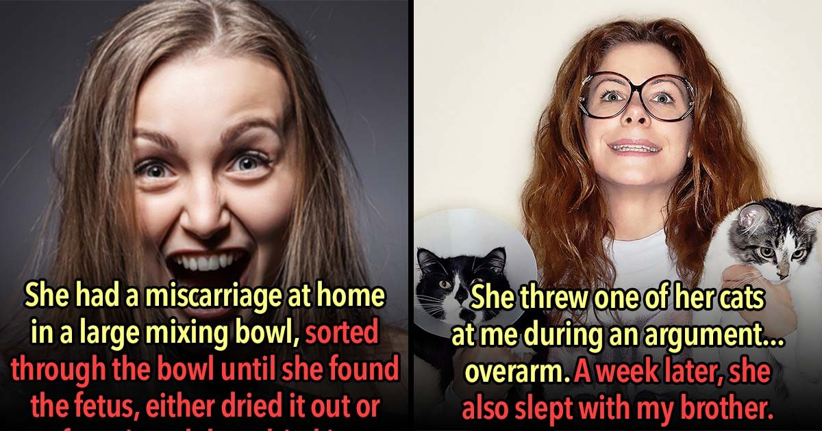 23 Absolutely Insane Things That An Ex Has Done