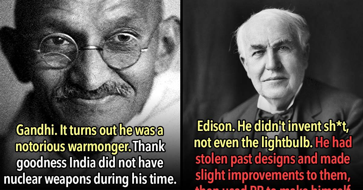 These 21 Idolized People In History Were Actually Terrible Human Beings