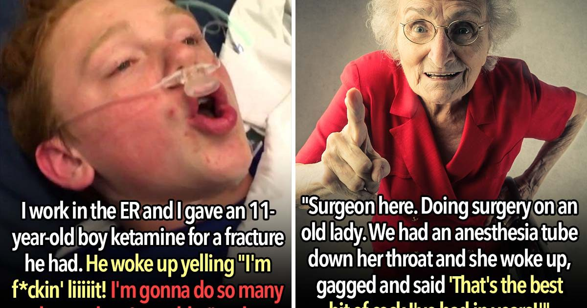 These 27 Drugged Out Patients Said The Most Ridiculous Things