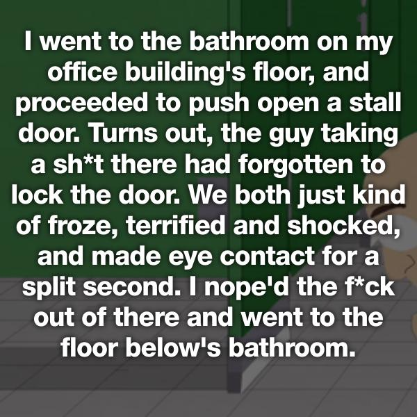 These 23 strangers experienced awkward af moments for Locked myself out of my bathroom