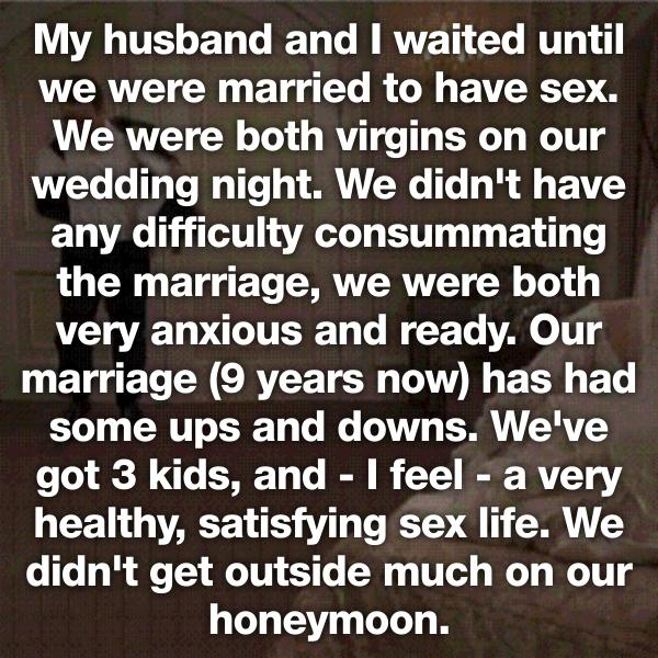 We Were Both Virgins On Our Wedding Night Didn T Have Any Difficulty Consummating The Marriage Very