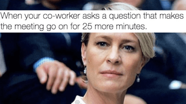 47 Memes You Need To Send To Your Co-Workers Right F**king Now