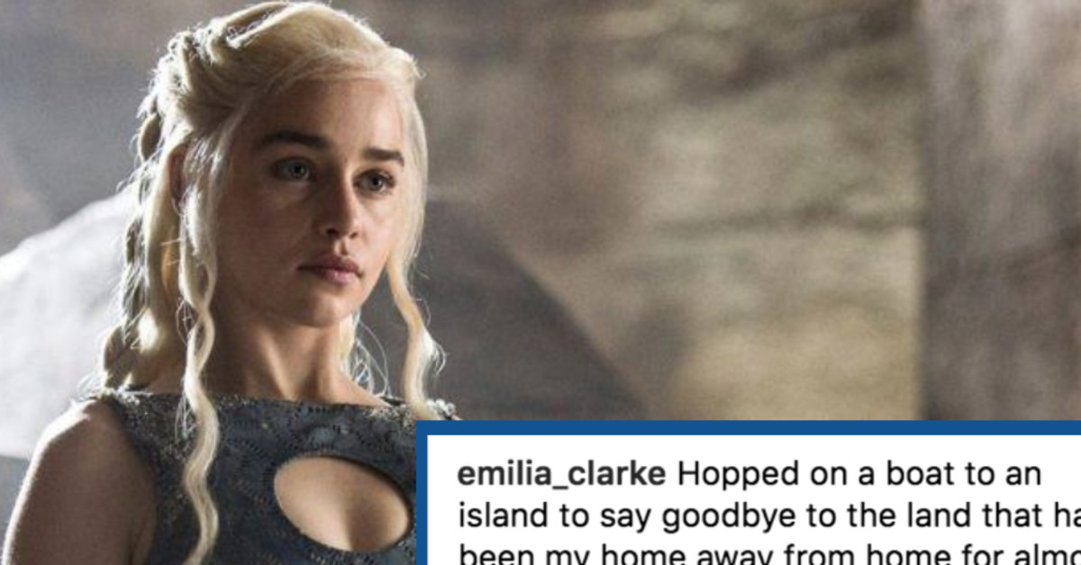 Emilia Clarke Posted A Heartbreaking Goodbye To 'Game Of Thrones' And Yes, We're Crying