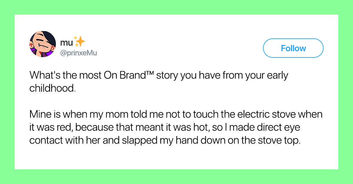 16 People Share The Most Hilariously On Brand™ Thing They've Ever Done