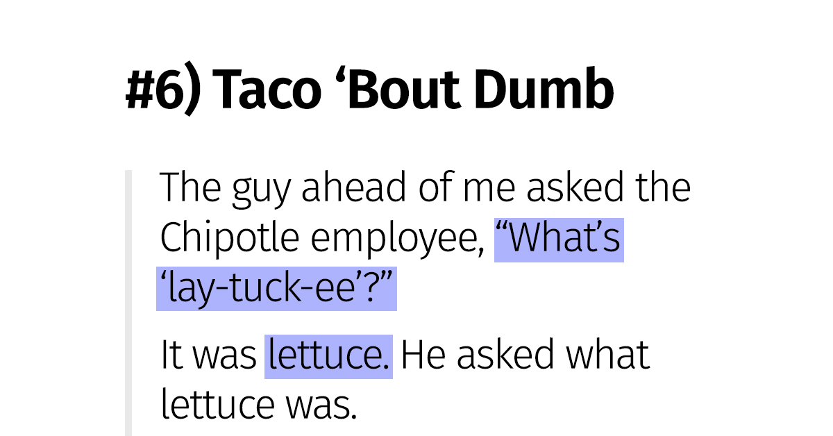22 Of The Stupidest Things Anyone Has Ever Heard